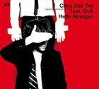 CHRIS GALL Chris Gall Trio feat. Enik : Hello Stranger album cover