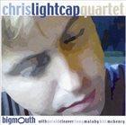 CHRIS LIGHTCAP Chris Lightcap Quartet: Big Mouth album cover