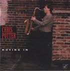 CHRIS POTTER Moving In album cover