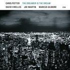 CHRIS POTTER The Dreamer Is the Dream album cover