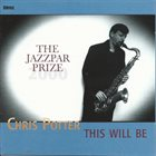 CHRIS POTTER This Will Be: The Jazzpar Prize album cover