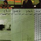 CHRIS SPEED Yeah No album cover