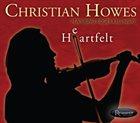 CHRISTIAN HOWES Heartfelt album cover