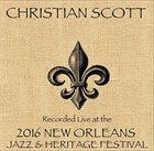 CHRISTIAN SCOTT (CHRISTIAN SCOTT ATUNDE ADJUAH) Live at 2016 New Orleans Jazz & Heritage Festival album cover