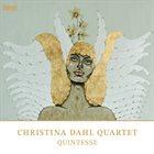 CHRISTINA DAHL Christina Dahl Quartet : Quintesse album cover