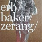CHRISTOPH ERB Erb / Baker / Zerang album cover