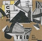 CHRISTOPH ERB The Urge Trio : Live In Toledo album cover