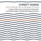 CHRISTY DORAN 144 Strings for a Broken Chord album cover
