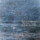 CHRISTY DORAN Christy Doran, Noël Akchoté :  Live In Moods 2017 album cover