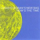 CHRISTY DORAN Christy Doran's New Bag : Now's The Time album cover