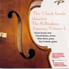 CHUCK ISRAELS The Chuck Israels Quartet: The Bellingham Sessions, Volume 1 album cover