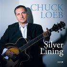 CHUCK LOEB Silver Lining : The Best of Chuck Loeb album cover