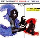 CINDY BLACKMAN SANTANA Cindy Blackman, Santi Debriano, David Fiuczynski : Trio + Two album cover