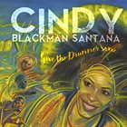 CINDY BLACKMAN SANTANA Give the Drummer Some album cover