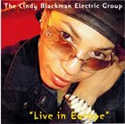 CINDY BLACKMAN SANTANA The Cindy Blackman Electric Group : Live In Europe album cover