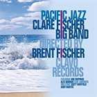 CLARE FISCHER Clare Fischer Big Band Directed by Brent Fischer : Pacific Jazz album cover