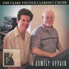 CLARE FISCHER Clare Fischer Clarinet Choir :  Family Affair album cover