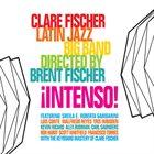 CLARE FISCHER Clare Fischer Latin Jazz Big Band: Intenso! album cover