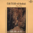 CLARE FISCHER Clare Fischer With Woodwinds Featuring Gary Foster : Whose Woods Are These album cover