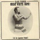 CLARE FISCHER Great White Hope! album cover