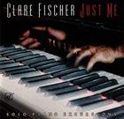 CLARE FISCHER Just Me - Solo Piano Excursions album cover