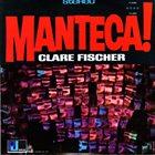 CLARE FISCHER Manteca! album cover