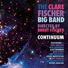CLARE FISCHER The Clare Fischer Big Band : Continuum album cover