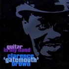 CLARENCE 'GATEMOUTH' BROWN Guitar In My Hand album cover