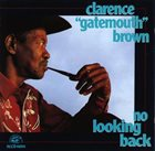 CLARENCE 'GATEMOUTH' BROWN No Looking Back album cover
