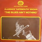 CLARENCE 'GATEMOUTH' BROWN The Blues Ain't Nothing album cover