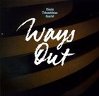 CLAUDE TCHAMITCHIAN Claude Tchamitchian Quartet : Ways Out album cover