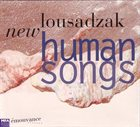 CLAUDE TCHAMITCHIAN New Lousadzak : Human Songs album cover
