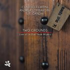 CLAUDIO FILIPPINI Two Grounds : Live At Le Due Terre Winery album cover