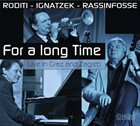 CLAUDIO RODITI Claudio Roditi, Klaus Ignatzek, Jean-Louis Rassinfosse : For A Long Time album cover