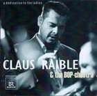 CLAUS RAIBLE Claus Raible & The BOP-Chestra : A Dedication To The Ladies album cover