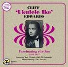 CLIFF EDWARDS Fascinating Rhythm 1922-35 album cover