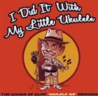 CLIFF EDWARDS I Did It With My Little Ukelele album cover