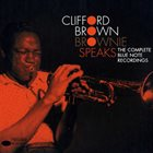 CLIFFORD BROWN Brownie Speaks: The Complete Blue Note Recordings album cover