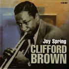 CLIFFORD BROWN Joy Spring album cover