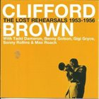 CLIFFORD BROWN The Lost Reharsals 1953-1956 album cover