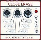 CLOSE ERASE Dance This album cover