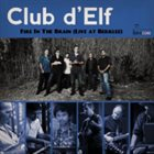 CLUB D'ELF Fire In The Brain Live At Berklee album cover