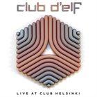 CLUB D'ELF Live at Club Helsinki album cover