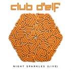 CLUB D'ELF Night Sparkles (Live) album cover
