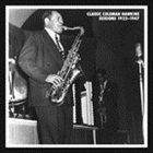 COLEMAN HAWKINS Classic Coleman Hawkins Sessions 1922-1947 album cover