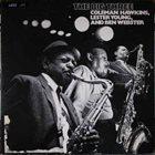 COLEMAN HAWKINS Coleman Hawkins, Lester Young , And Ben Webster : The Big Three album cover