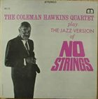 COLEMAN HAWKINS Play the Jazz Version of No Strings album cover