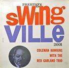 COLEMAN HAWKINS Swingville: Coleman Hawkins With the Red Garland Trio album cover