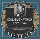 COLEMAN HAWKINS The Chronological Classics: Coleman Hawkins 1939-1940 album cover