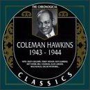 COLEMAN HAWKINS The Chronological Classics: Coleman Hawkins 1943-1944 album cover